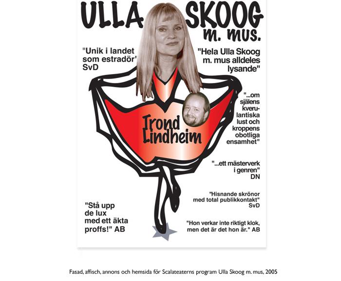 Ulla Skoog m. mus, annons, affischer för Scalateatern, samt webbsida för Ulla Skoog