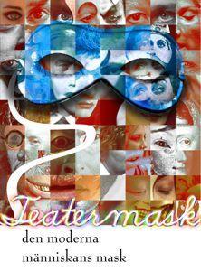 Teatermask den moderna människans mask